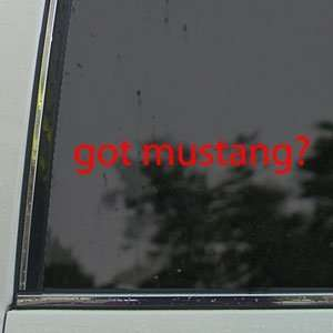 Got Mustang? Red Decal Horse Breed Pony Window Red Sticker