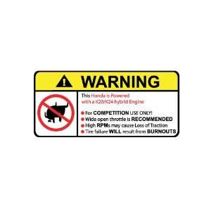 Honda K20/k24 Hybrid Engine No Bull, Warning decal
