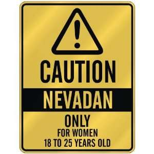 CAUTION  NEVADAN ONLY FOR WOMEN 18 TO 25 YEARS OLD  PARKING SIGN