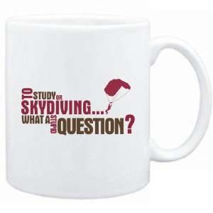 Or Skydiving  What A Stupid Question ?  Mug Sports