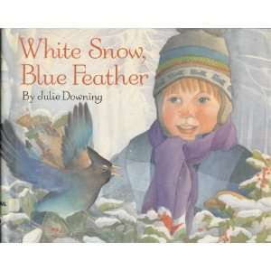 White Snow / Blue Feather (9780027325300) Downing Books